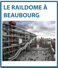 Le Raildome de Visionaute installé à Beaubourg